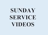 0 Sunday Service Videos